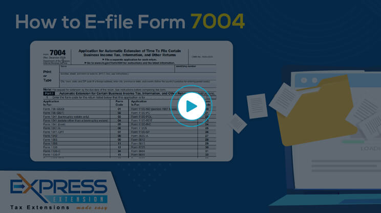 How to E-File Form 7004